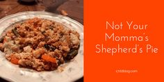 Not Your Momma's Shepherd's Pie - a savory dish for the 17 Day Diet!
