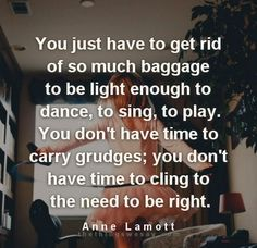 You just have to get rid of so much baggage to be light enough to dance to sing to play