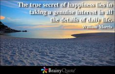 Explore 159 Daily Life Quotes by authors including Albert Einstein, C. Lewis, and William Morris at BrainyQuote. Daily Life Quotes, Year Quotes, Top Quotes, Brainy Quotes, Happy Quotes, William Morris Quote, Life Is A Gift, True Happiness, Happiness Quotes