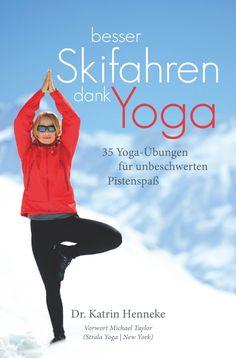 Besser Skifahren dank Yoga. 35 Yoga-Übungen für unbeschwerten Pistenspaß -  Katrin Dr. Henneke: Für unbeschwerten Pistenspaß braucht man Kondition, eine trainierte Muskulatur und einen sehr guten Gleichgewichtssinn. All dies wird im Yoga gefördert.  Yoga trainiert die Muskulatur, schult den Gleichgewichtssinn, fördert das Konzentrationsvermögen und vermindert so das Verletzungsrisiko. Außerdem hilft Yoga, schneller zu regenerieren. #skifahren #yoga