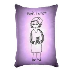 Book Lover accent pillow, from Jan4insight* on Zazzle >  Dressed in cozy jammies, our book lover is headed off to a comfy chair with a pile of books! An image that touches the heart of every book lover, this amusing character sketch is my original drawing.