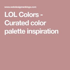 LOL Colors - Curated color palette inspiration Web Design Agency, Web Design Company, Colour Pallette, Palette, Best Digital Marketing Company, Pantone, Design Inspiration, Colors, Colour Combinations