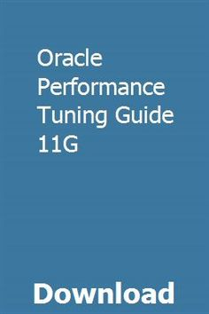 Oracle database. Performance tuning guide 11g release 1 (11. 1) b.