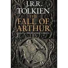 The fall of Arthur. Primera publicación mundial de una obra desconocida de J.R.R. Tolkien, que narra la extraordinaria historia de los últimos días del legendario héroe de Inglaterra, el rey Arturo.
