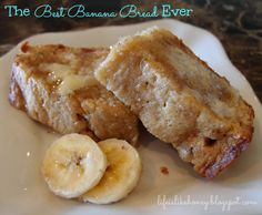 Life is Like Honey: The Best Banana Bread Ever!