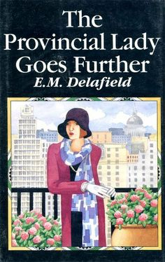 The Provincial Lady Goes Further by E.M. Delafield, amazon.com