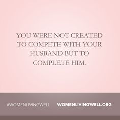 You were not created to compete with your husband