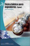 Física básica para ingenieros / Antonio Sanchis Sabater