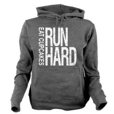 Run Hard Eat Cupcakes Hooded Sweatshirt #running #motivation- I need this! haha