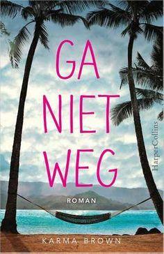 Ga niet weg -  Karma Brown - debuutroman - ontroerend - Wat een boek. Wat een einde. Klasse. https://www.hebban.nl/boeken/ga-niet-weg-karma-brown