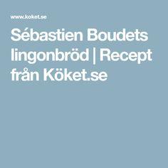 Sébastien Boudets lingonbröd | Recept från Köket.se