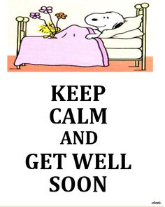KEEP CALM AND GET WELL SOON - created by eleni