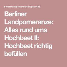 Berliner Landpomeranze: Alles rund ums Hochbeet II: Hochbeet richtig befüllen