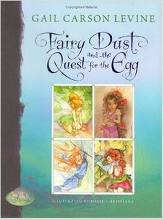 Fairy Dust and the Quest for the Egg (A Fairy Dust Trilogy Book): By: Gail Carson Levine, David Christiana