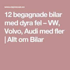 12 begagnade bilar med dyra fel – VW, Volvo, Audi med fler | Allt om Bilar