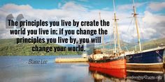 The principles you live by create the world you live in; if you change the…