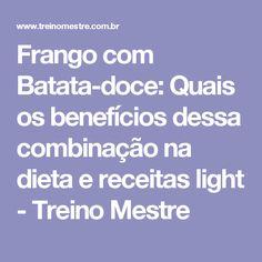 Frango com Batata-doce: Quais os benefícios dessa combinação na dieta e receitas light - Treino Mestre