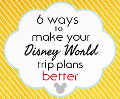 The art of trip plan design - 6 ways to make your Disney World trip plans better