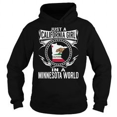 I Love Just a California Girl in a Minnesota World T shirts