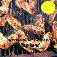 International Chicken Wing-kend is always the first weekend in July. Stay tuned for a blog on this.