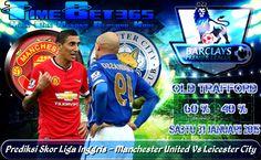 Prediksi-Skor-Liga-Premier-Inggris-Manchester-United-Vs-Leicester-City