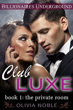 Club Luxe 1: The Private Room by Olivia Noble http://smile.amazon.com/dp/B00N432PEY/ref=cm_sw_r_pi_dp_2Z1Ovb1WBA75H
