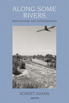 Along Some Rivers: Photographs and Conversations de Robert Adams http://www.amazon.es/dp/1597110043/ref=cm_sw_r_pi_dp_pMY0wb00N77Z7