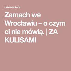 Zamach we Wrocławiu – o czym ci nie mówią. | ZA KULISAMI