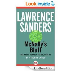 McNally's Bluff (The Archy McNally Series Book 13) - Kindle edition by Lawrence Sanders, Vincent Lardo. Mystery, Thriller & Suspense Kindle eBooks @ Amazon.com.