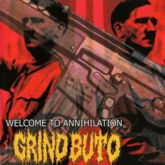 "Magick Disk Musick | GRINDBUTO ""Welcome To Annihilation"" [CD, 2003] 