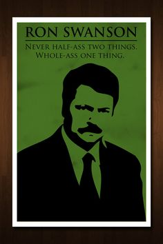 Motivational poster for the office:     Ron Swanson Quote Print - Parks and Recreation - 11x17. $13.99, via Etsy.