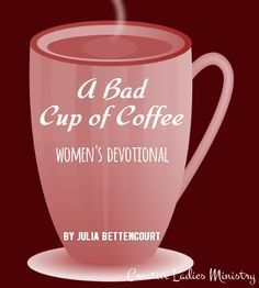 A Bad Cup of Coffee:  Devotional by Julia Bettencourt #womensministry Object Lessons, Bible Lessons, Devotional Topics, Coffee With Jesus, Womens Ministry Events, Christian Women's Ministry, Kids Sunday School Lessons, Pastors Wife, Bible Study Group