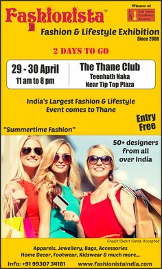 2 DAYS TO GO for the biggest Fashion Extravaganza to hit Thane.  Revamp your #STYLE your #WARDROBE and STYLE STATEMENT with Fashionista Fashion & Lifestyle Exhibition -Thane.  Walk in and SHOP the HOTTEST & LATEST trends of the Season in #DESIGNERWEAR #HOMEDECOR #ACCESSORIES #JEWELRY#SAREES #FOOTWEAR and much much more...  Looking forward to seeing you this weekend. Happy Shopping! BLOCK YOUR DATES: 29-30 April '17 Venue: The Thane Club, Thane Timings: 11am to 8pm ENTRY FREE for Visitors…