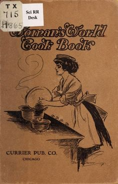 """Woman's World Cook Book"" By Marion R Howland (1909) Published By Currier Publishing Company"