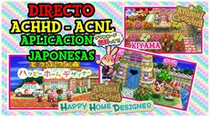 DIRECTO ACHHD, ACNL KIYAMA Y APP JAPONESAS
