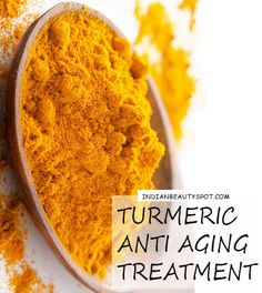 natural anti aging treatment ♥ beautiful turmeric ♥ ♥ ♥