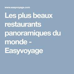 Les plus beaux restaurants panoramiques du monde - Easyvoyage
