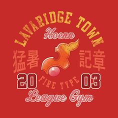 Awesome 'Lavaridge+Town+Gym' design on TeePublic!