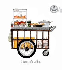 [Illustrations] The Beauty of Saigon Street Carts Through the Eye of Its Beholder - Saigoneer Vietnamese Street Food, Vietnamese Recipes, Food Trolley, Fried Bananas, Street Vendor, Restaurants, Food Drawing, Food Illustrations, Food Design