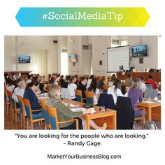 """Here is the #SocialMediaTip of the Day: """"You are looking for the people who are looking."""" ~ Randy Gage.   Don't waste time trying to convince the ones who are not looking for solutions for their lives.  Also who HAVE the money to invest!"""