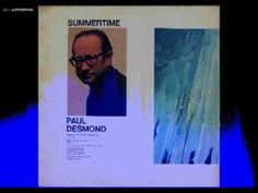 Summertime - Paul Desmond