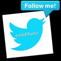 Follow me on #Twitter  @JulieBRealtor