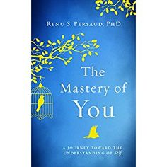 #BookReview of #TheMasteryofYou from #ReadersFavorite - https://readersfavorite.com/book-review/the-mastery-of-you  Reviewed by Ruffina Oserio for Readers' Favorite  The Mastery of You: Toward an Understanding of Self by Renu Persaud is a powerful book that combines personal testimony with insightful writing to offer readers a path to self-discovery and self-mastery. This is one of the best books I have read in the area of personal development, self-awareness, and connection with one's self.