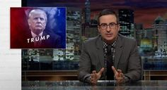 John Oliver Finally Took On Donald Trump And It Was Good