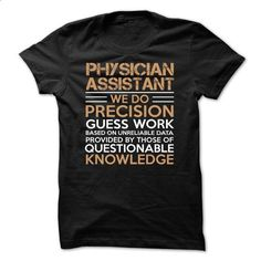 Best Seller - PHYSICIAN  ASSISTANT - #sweatshirts for men #cool hoodie. CHECK PRICE => https://www.sunfrog.com/Faith/Best-Seller--PHYSICIAN-ASSISTANT-59225069-Guys.html?id=60505
