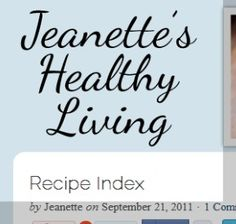 Jeanette's Healthy Living - Recipe Index