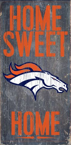 "Denver Broncos Wood Sign - Home Sweet Home 6""x12"""