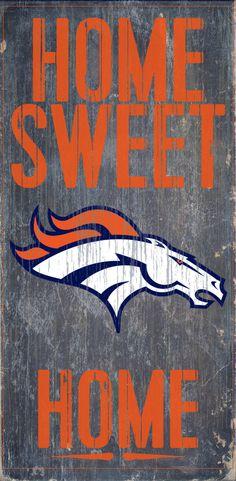 "Welcome NFL fans enjoy your Denver Broncos Officially Licensed team tailgationg gear. Denver Broncos Wood Sign - Home Sweet Home 6""x12"""