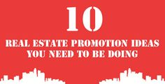 Struggling to come up with Real Estate Promotion Ideas? These 10 ideas will help you to reinvent your real estate business.