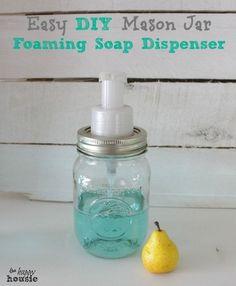 Easy DIY Mason Jar Foaming Soap Dispenser {& DIY foaming soap} - The Happy Housie